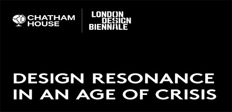 Chatham House and London Design Biennale – Design Resonance in an age of crisis